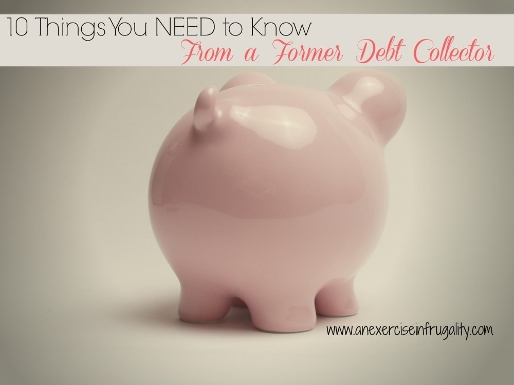 10 things you need to know from a former debt collector