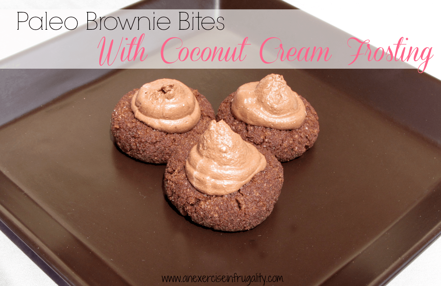 Paleo Brownie Bites with Coconut Cream Frosting