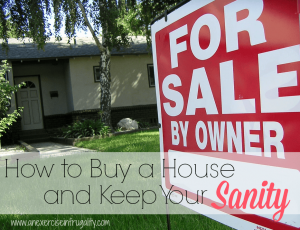 How to buy a house and keep your sanity