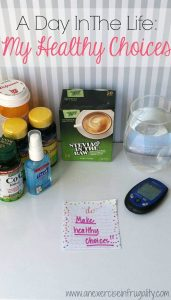 A Day In The Life: My Healthy Choices