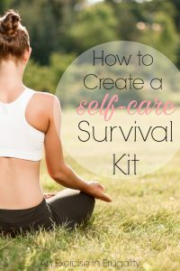 How to Create a Self Care Survival Kit