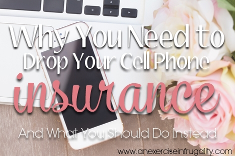 Why You Need to Drop Your Cell Phone Insurance....It's a scam!