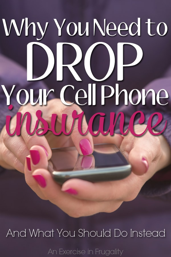 Why You Need to Drop Your Cell Phone Insurance