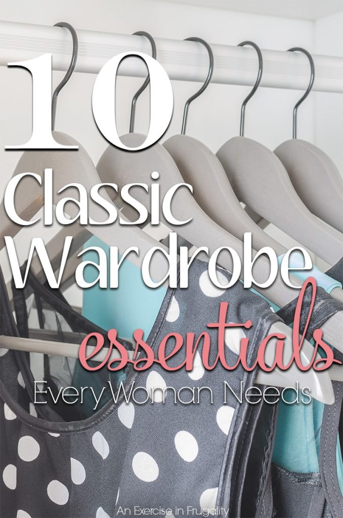 10 Classic Wardrobe Essentials Every Woman Needs-these simple basics are the perfect foundation to a simple, classy wardrobe you can accessorize any way you want!