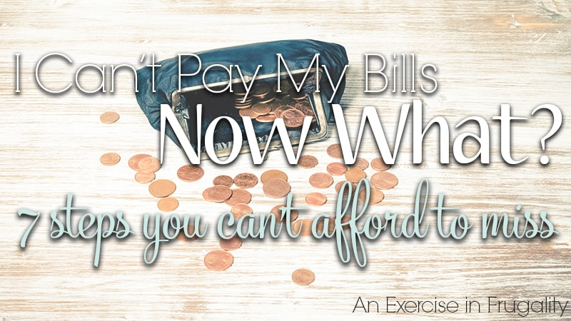I Can't Pay My Bills. Now What? 7 Steps You Can't Afford to Miss. This is a post for everyone currently struggling with money or living paycheck to paycheck. Real strategy for when you cannot pay all your bills.