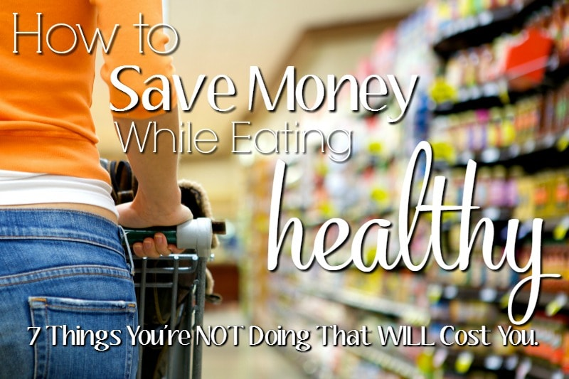 How to Save Money While Eating Healthy