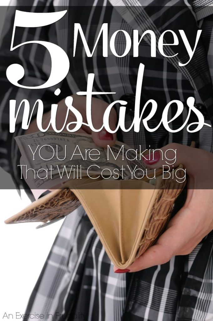 5 Money Mistakes You are Making That Will Cost You BIG. Holy moly, I hadn't thought of some of these. Especially number 3! This is a must-pin for anyone trying to save money or work on a budget.