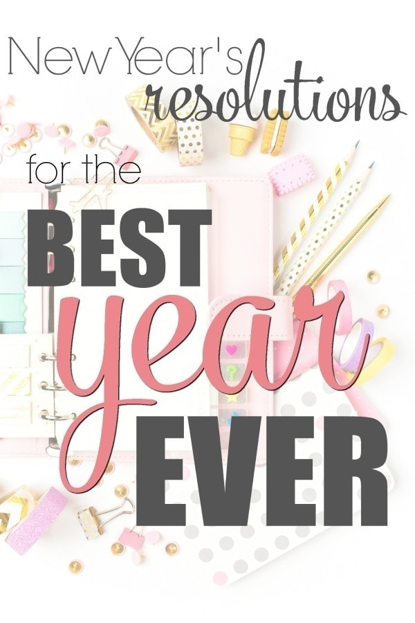 New Year's Resolutions for the Best Year Ever!
